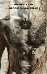 'Storie sulla pelle', Einaudi 2012. L'autore ci racconta con immagini e parole il misterioso mondo dei tatuaggi siberiani.