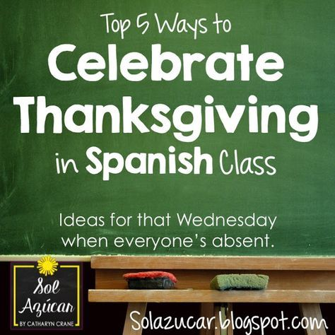 5 ideas for Thanksgiving in Middle & High School Spanish Class by Sol Azúcar