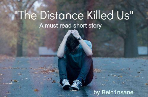 Distance killed us