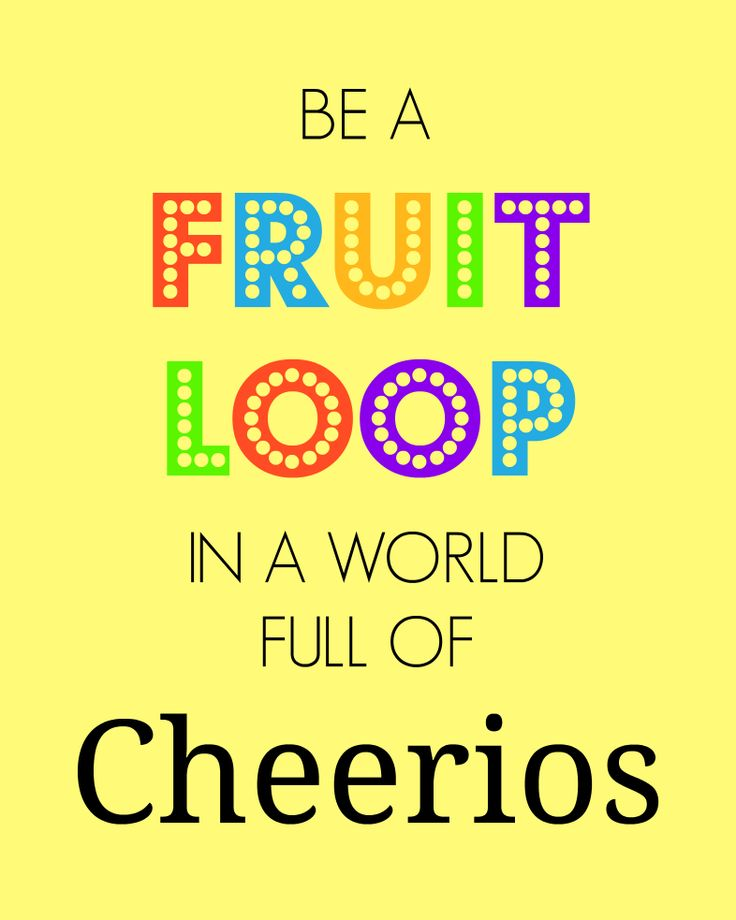 Be A Fruitloop In A World Full Of Cheerios Quote: 47 Best Cheerios First Birthday Party Images On Pinterest