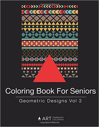 amazoncom coloring book for seniors geometric designs vol 3 volume 10 - Ap Coloring Book