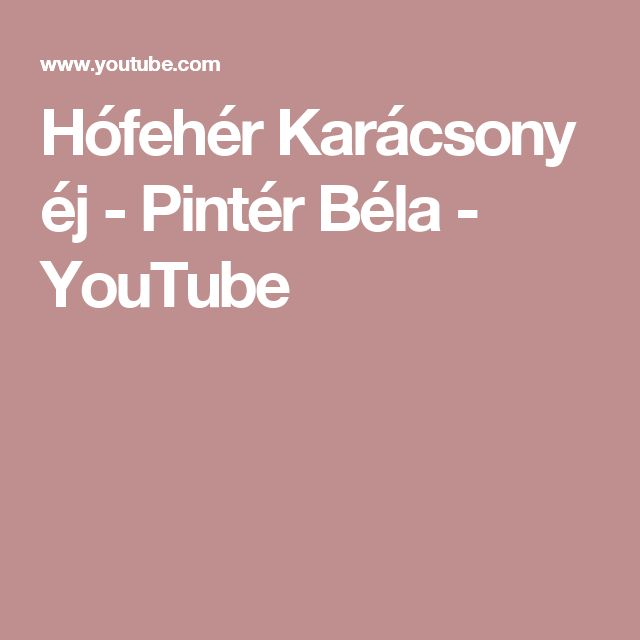 Hófehér Karácsony éj -  Pintér Béla - YouTube