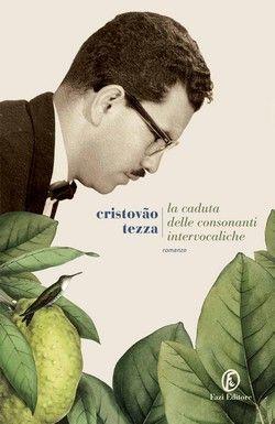 La caduta delle consonanti intervocaliche   Cristovão Tezza