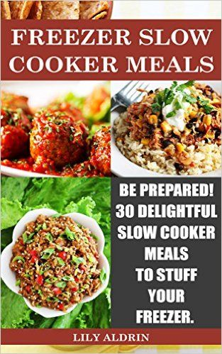 Freezer Slow Cooker Meals. Be Prepared! 30 Delightful Slow Cooker Meals To Stuff Your Freezer.: (freezer crockpot cookbook, freezer slow cooker meals, ... crockpot recipes, crockpot freezer recipes) - Kindle edition by Lily Aldrin. Cookbooks, Food & Wine Kindle eBooks @ Amazon.com.