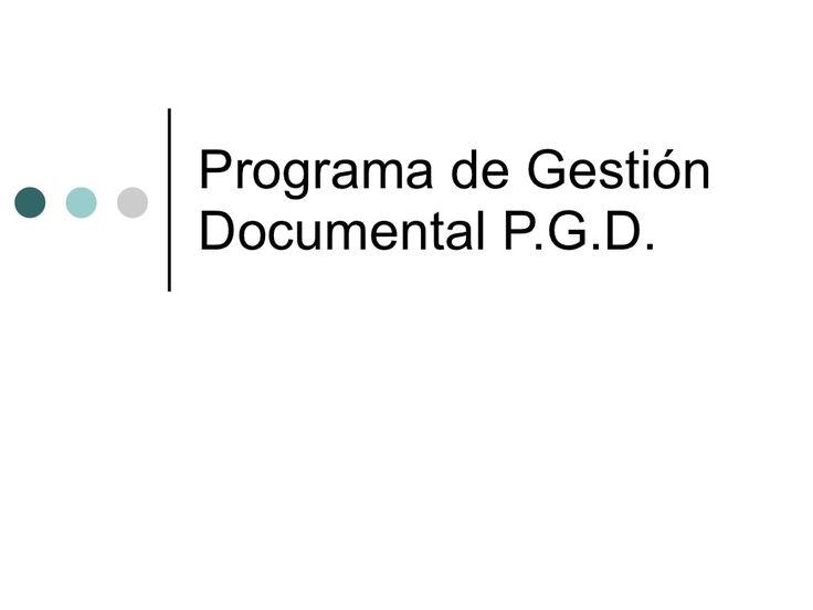 Programa de Gestión Documental by sergio utrera via slideshare