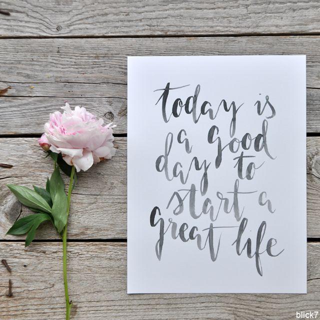 Heute ist ein guter Tag, um ein großartiges Leben zu starten