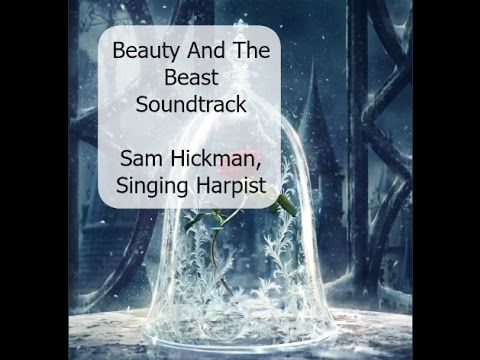 Beauty And The Beast, (Soundtrack Cover) - Sam Hickman, Singing Harpist
