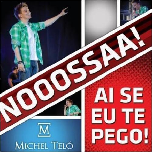 Michel Teló: Ai se eu pego - (CD Single) 2011.