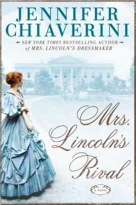 Mrs Lincoln's Rival by Jennifer Chiaverini (Audiobook) (2014)