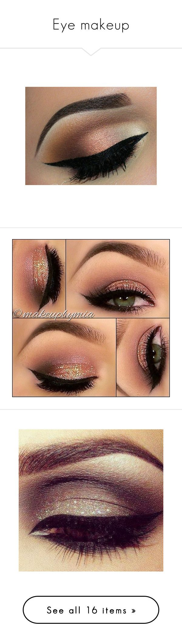 """Eye makeup"" by b-yonce ❤ liked on Polyvore featuring eyes, makeup, beauty products, eye makeup, eyeshadow, beauty, make, lips, eyeliner and eye brow makeup"