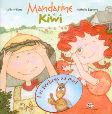 Les bonbons au miel (série Mandarine et Kiwi de Laïla Héloua et illustré par Nathalie Lapierre)