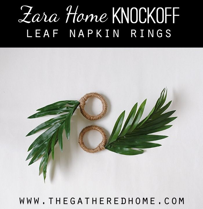 Zara Home Knockoff Leaf Napkin Rings - easy, cheap & chic! #knockoutknockoffs