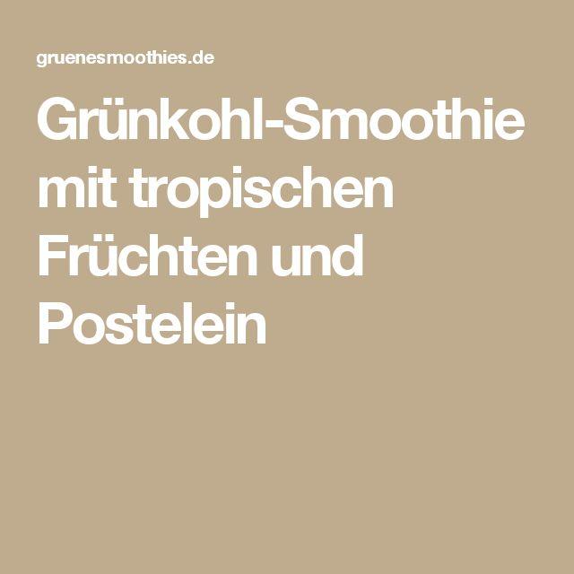 Grünkohl-Smoothie mit tropischen Früchten und Postelein