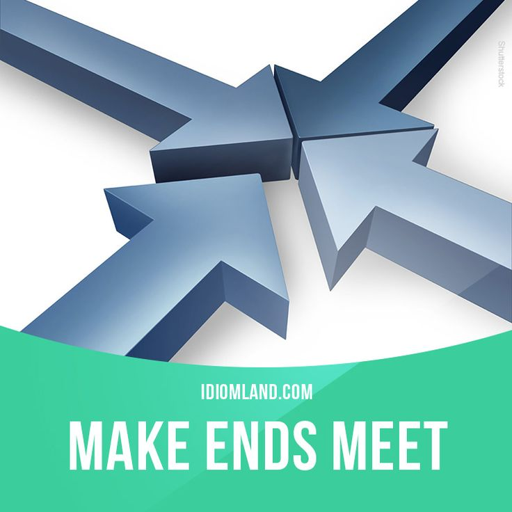 make ends meet idioms in english