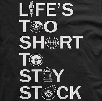 Life's too short to stay stock shirt car tshirt jdm apparel