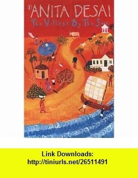 Village by the Sea (9780141312712) Anita Desai , ISBN-10: 0141312718  , ISBN-13: 978-0141312712 ,  , tutorials , pdf , ebook , torrent , downloads , rapidshare , filesonic , hotfile , megaupload , fileserve