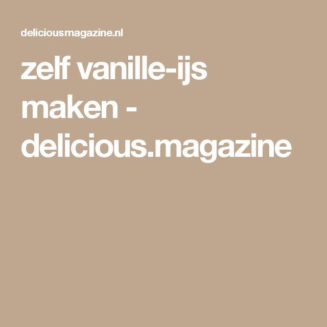 zelf vanille-ijs maken - delicious.magazine