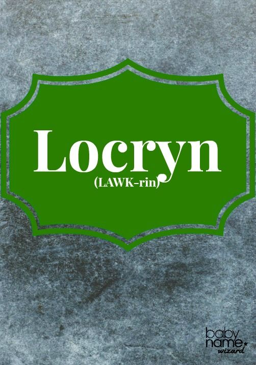 Locryn (LAWK-rin): Legends tell us that spurned Queen Gwendolen assembled an army in Cornwall to defeat King Locrinus of the Britons. The King's name survives in the Cornish name Locryn, which has been revived somewhat in modern Cornwall. Celtic Baby Names