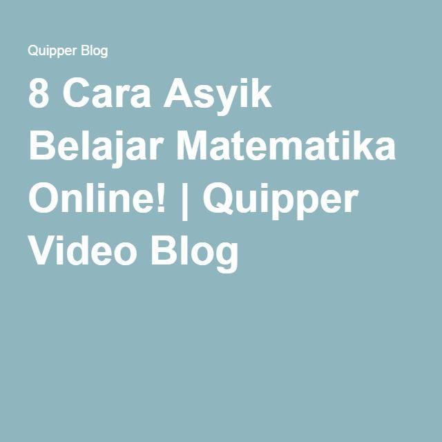 8 Cara Asyik Belajar Matematika Online!   Quipper Video Blog