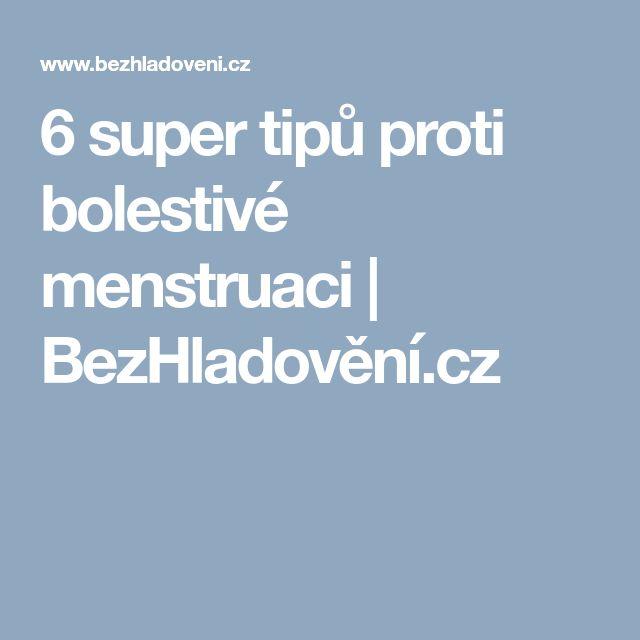 6 super tipů proti bolestivé menstruaci   BezHladovění.cz