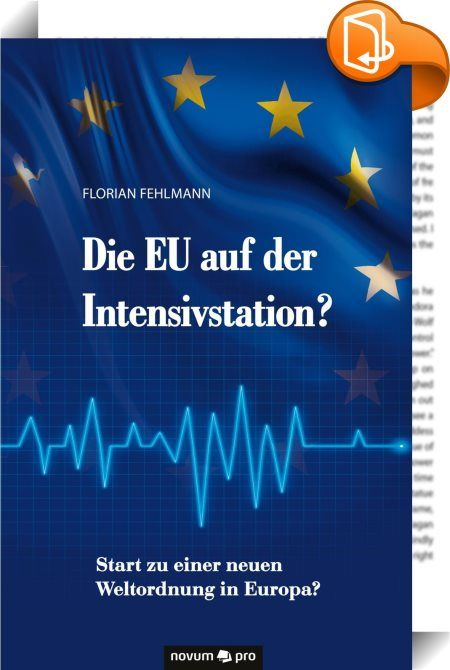 Die EU auf der Intensivstation?    :  Aus Sicht der Schweizer läuft in der EU einiges falsch, aber auch viele EU-Bürger sind unzufrieden. Deutschland ist zu stark mit der EU verbunden und vielleicht auch die große treibende Kraft, doch ist längst alles viel zu schwerfällig geworden. Politiker wollen das Rad neu erfinden, die Probleme häufen sich und die Zahl der faulen Kompromisse steigt.  Terroranschläge, Flüchtlingswellen, Renten, Demographie, Arbeitslosigkeit, zunehmende Armut, Klim...