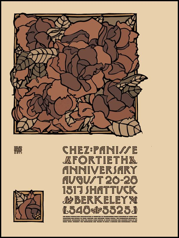 Chez Panisse's 40th Anniversary poster by David Lance Goines. For decades, he has designed posters for Alice Waters' famous restaurant. All of his work uses the same muted palette, organic elements and feel. It's simple, yet memorable.