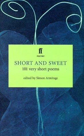 The best short poems to commit to memory We've recently been reading Simon Armitage's wonderful anthology, Short and Sweet: 101 Very Short Poems (Faber Poetry), and reading his selections inspired …