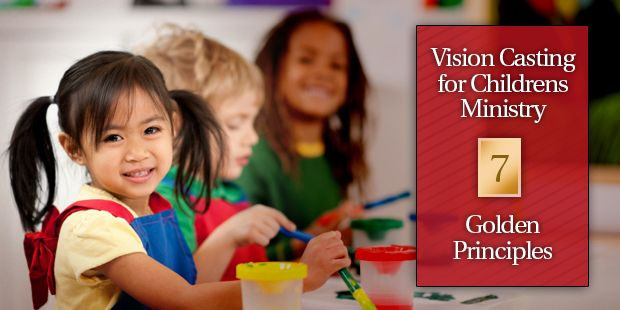The Vision Room Vision Casting for Children's Ministry - 7 Golden Principles » The Vision Room