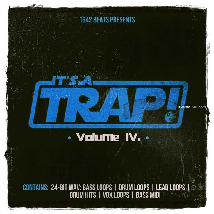 NEW! It's a TRAP IV (24-Bit WAV LOOPS / SAMPLES) 2017 BEST TRAP PACK FL ABLETON