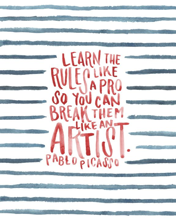 """Learn the rules like pro so you can break them like an artist."" - Picasso #quotes #writing #inspiration *"