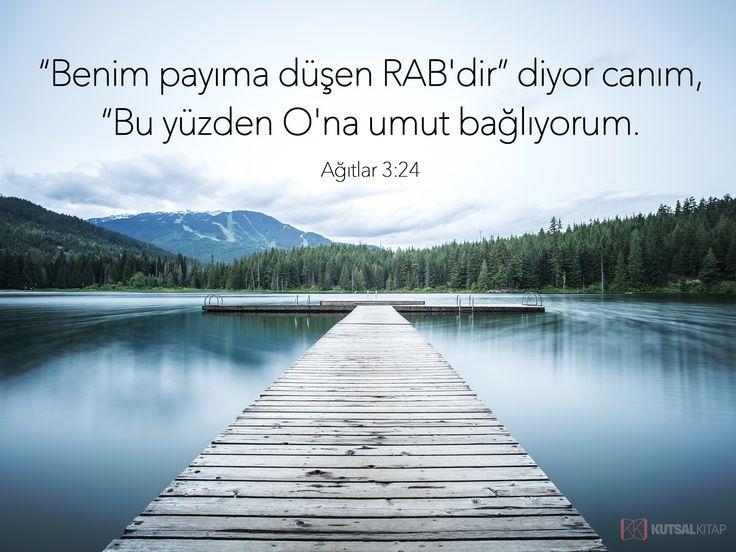 """""""Benim payıma düşen RAB'dır"""" diyor canım, """"Bu yüzden O'na umut bağlıyorum. Ağıtlar 3:24 #kutsalkitap #ayet #ağıtlar"""