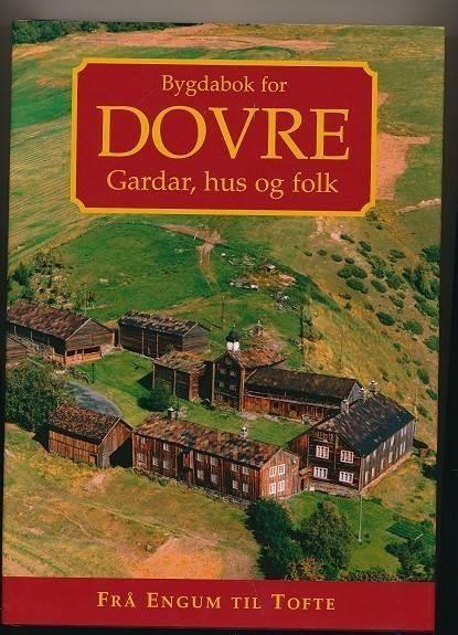 Bygdabok for Dovre - Gardar, hus og folk 2 - Frå Engum til Tofte gnr 19-38 av Gunnar Kaas og Arnfinn Engen (ISBN: 8278471118, 9788278471111)
