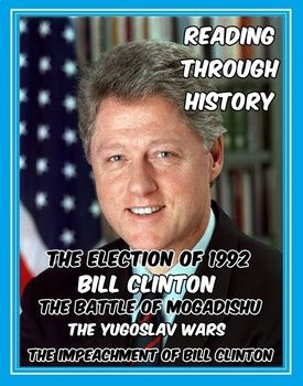 This is a five part unit by Reading Through History which covers the presidency of Bill Clinton. In this download, there are five separate lessons which include a biography of President Clinton, the Election of 1992, the Battle of Mogadishu, the Yugoslav Wars, and the impeachment of Bill Clinton.