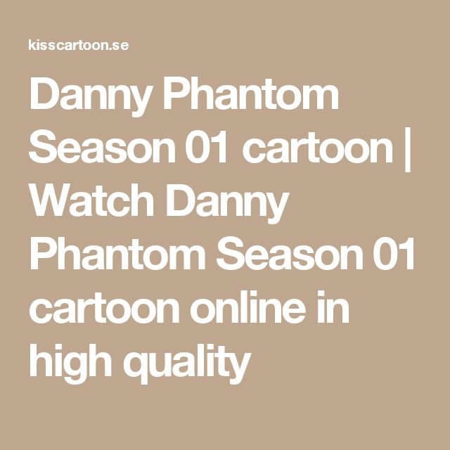 Danny Phantom Season 01     cartoon | Watch     Danny Phantom Season 01     cartoon online in high quality