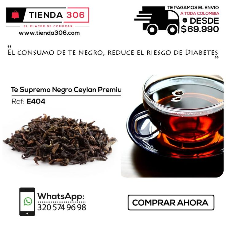 El consumo de té negro, reduce el riesgo de sufrir diabetes Ref.: E404 📞 +57 320 574 96 98 Llama Ya:  http://bit.ly/2xgMEb2