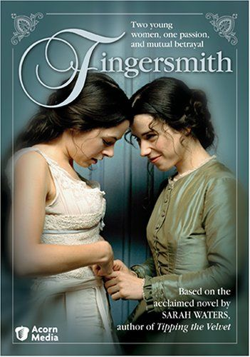 "Fingersmith (2005) ""Dark deeds and intrigue abound when petty thief Sue Trinder helps con man Richard Rivers defraud a wealthy heiress, Maud Lilly, of her inheritance. But Sue's plans are thwarted when she falls in love with Maud."""