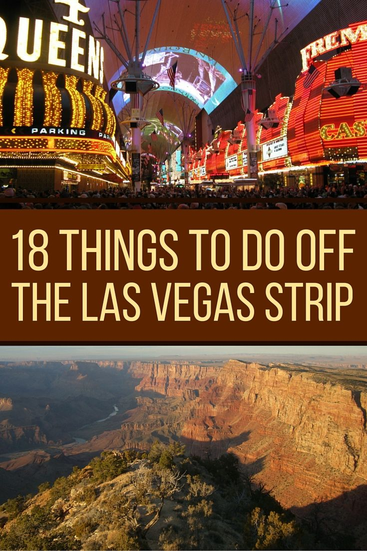 The Strip is a must-see Las Vegas attraction, but Vegas and the surrounding area have much more to offer than bright lights, casinos, and all-you-can-eat buffets.   Discover 18 other fabulous things to do off the Las Vegas Strip!