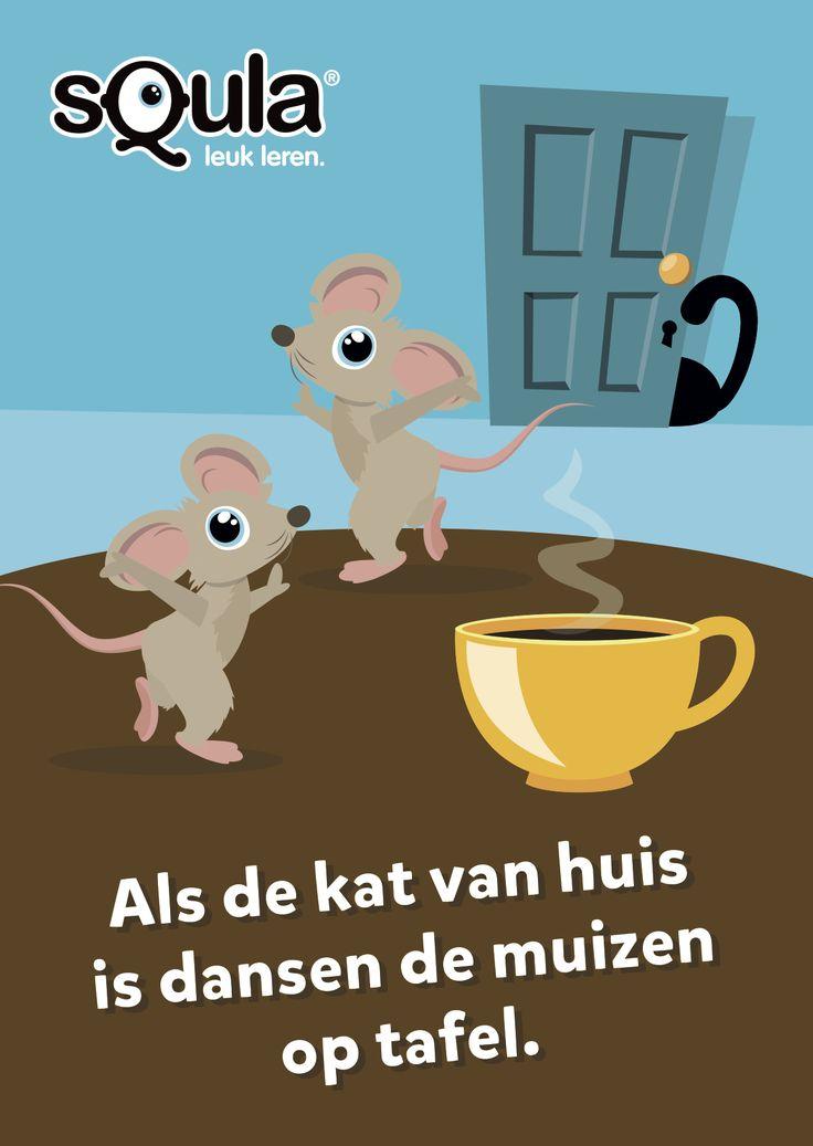 Educatieve poster met Nederlandse spreekwoorden en gezegden: Als de kat van huis is dansen de muizen op tafel.
