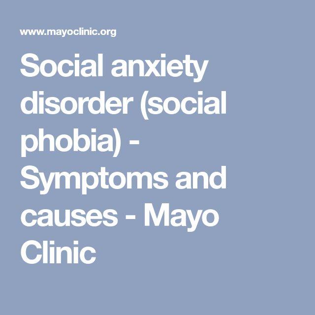 Social anxiety disorder (social phobia) - Symptoms and causes - Mayo Clinic