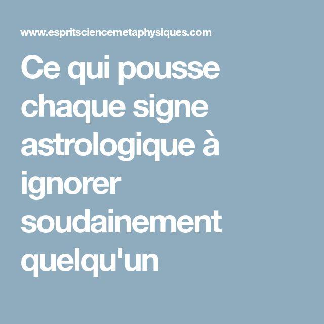 Ce qui pousse chaque signe astrologique à ignorer soudainement quelqu'un