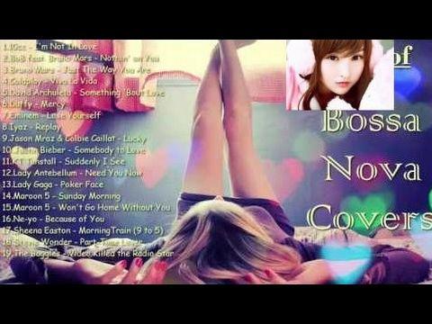 Bossa Nova Cover Of Popular Songs 2017   Best Bossa Nova Remix 2017 by Zed