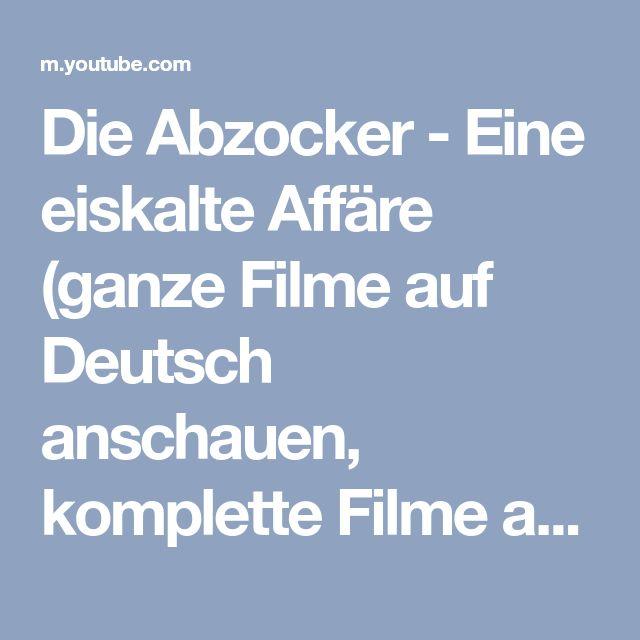 Die Abzocker - Eine eiskalte Affäre (ganze Filme auf Deutsch anschauen, komplette Filme auf Deutsch) - YouTube