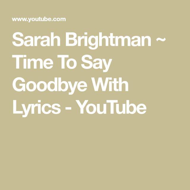 Sarah Brightman ~ Time To Say Goodbye With Lyrics - YouTube
