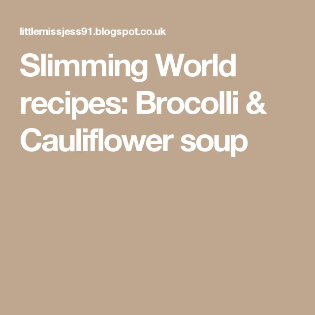 Slimming World recipes: Brocolli & Cauliflower soup