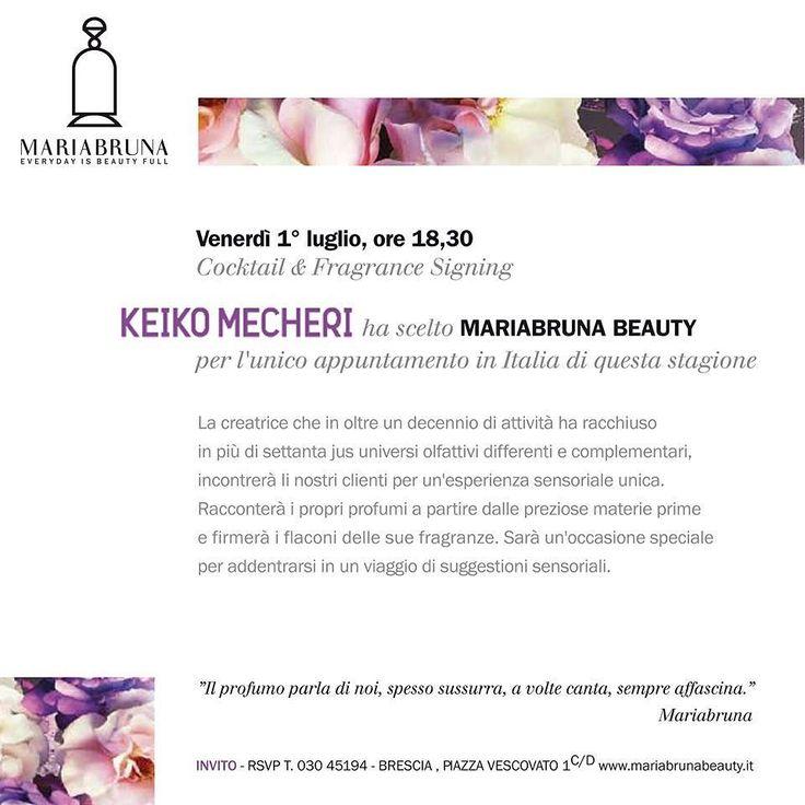 #keikomecheri #invito luglio 2016 cocktail & fragrance signing #mariabrunabeauty @keikomecheri #bresciacentro