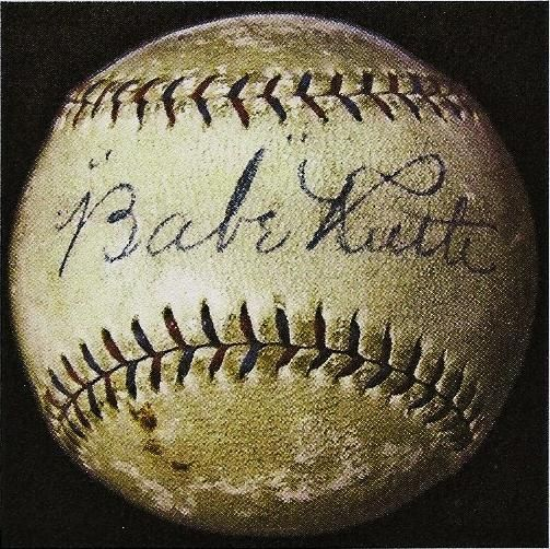 Babe Ruth baseball. Saw a signed Babe Ruth bat at the Bob Feller Museum in Iowa!