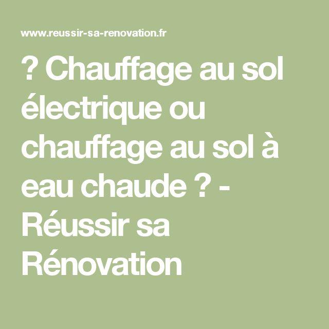 → Chauffage au sol électrique ou chauffage au sol à eau chaude ? -  Réussir sa Rénovation