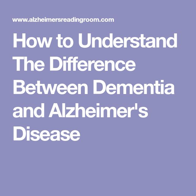 How to Understand The Difference Between Dementia and Alzheimer's Disease