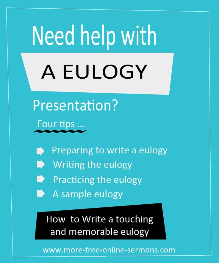 How to Write a Touching and Memorable Eulogy - www.more-free-online-sermons.com/how-to-write-a-eulogy.html