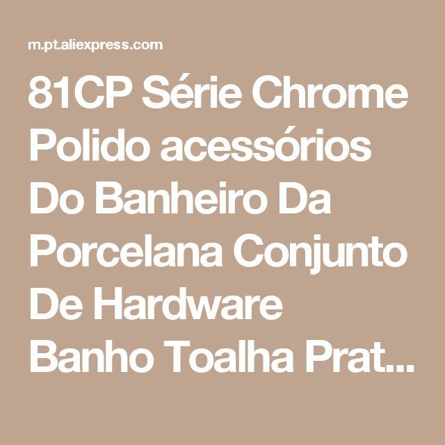 81CP Série Chrome Polido acessórios Do Banheiro Da Porcelana Conjunto De Hardware Banho Toalha Prateleira Barra de Toalha Suporte de Papel Pano Gancho Loja Online   aliexpress móvel